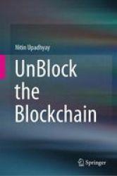 Unblock The Blockchain Hardcover 1ST Ed. 2019