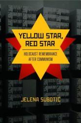 Yellow Star Red Star - Holocaust Remembrance After Communism Hardcover