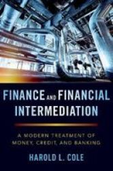 Finance And Financial Intermediation: A Modern Treatment Of Money Credit And Banking
