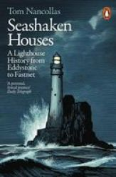 Seashaken Houses - A Lighthouse History From Eddystone To Fastnet Paperback