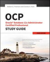 Ocp: Oracle Database 12C Administrator Certified Professional Study Guide - Exam 1Z0-063 Paperback