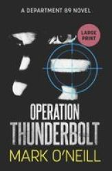 Operation Thunderbolt - A Gripping Spy Thriller Novel Of Death Vengeance And Conspiracy Paperback