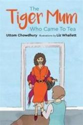 The Tiger Mum Who Came To Tea Hardcover