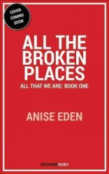 All The Broken Places - The Healing Edge - Book One Paperback