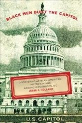 Black Men Built The Capitol - Discovering African-american History In And Around Washington D.c. Paperback