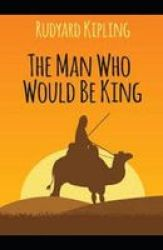 The Man Who Would Be King Illustrated Paperback