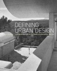 Defining Urban Design - Ciam Architects And The Formation Of A Discipline 1937-69 hardcover