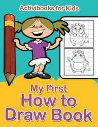 My First How To Draw Book