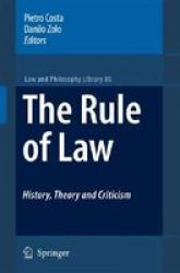 The Rule Of Law History Theory And Criticism Hardcover 2007 Ed.