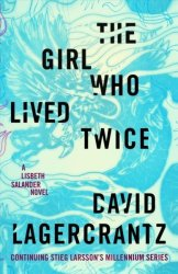 The Girl Who Lived Twice - David Lagercrantz Hardcover