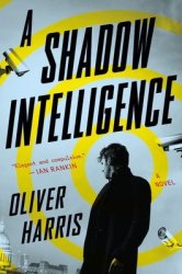 A Shadow Intelligence - Oliver Harris Hardcover