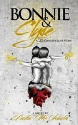Bonnie & Clyde - A Real Gangsta Love Story Paperback