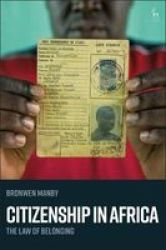Citizenship In Africa - The Law Of Belonging Hardcover