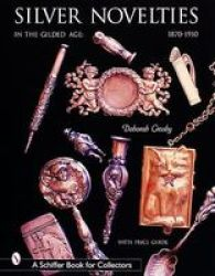 Silver Novelties in The Gilded Age: 1870-1910