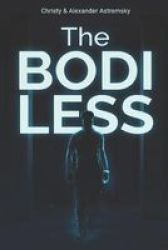 The Bodiless Paperback