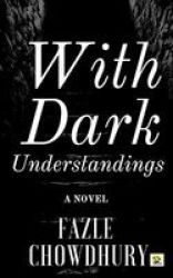 With Dark Understandings Paperback