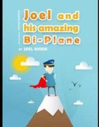 Joel And His Amazing Bi-plane Paperback