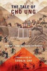 The Tale Of Cho Ung - A Classic Of Vengeance Loyalty And Romance Paperback