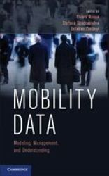 Mobility Data - Modeling Management And Understanding Hardcover New