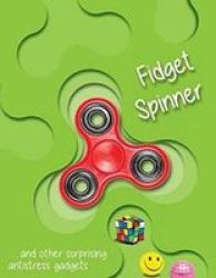 Fidget Spinner...and Other Amazing Stress-relieving Objects Paperback