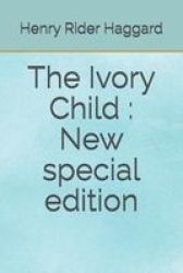 The Ivory Child - New Special Edition Paperback