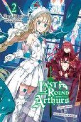 Last Round Arthurs Vol. 2 Light Novel Paperback