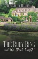 The Ruby Ring And The Black Knight Paperback