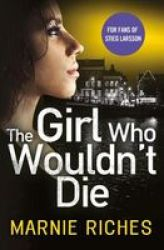 The Girl Who Wouldn& 39 T Die Paperback Edition