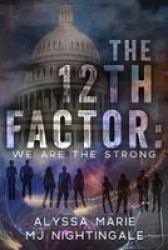 The 12TH Factor - We Are The Strong Paperback