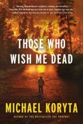 Those Who Wish Me Dead Paperback
