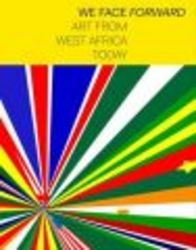 We Face Forward - Art From West Africa Today paperback