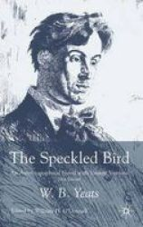 The Speckled Bird - An Autobiographical Novel with Variant Versions