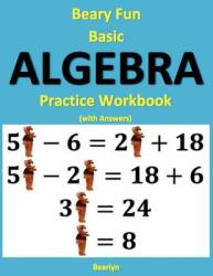 Beary Fun Basic Algebra Practice Workbook With Answers