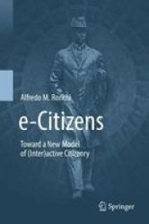 E-citizens - Toward A New Model Of Interactive Citizenry Hardcover 1ST Ed. 2019