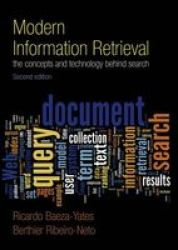 Modern Information Retrieval - The Concepts And Technology Behind Search Paperback 2nd Revised Edition
