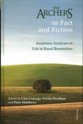 The Archers In Fact And Fiction: Academic Analyses Of Life In Rural Borsetshire