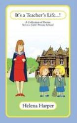 It& 39 S A Teacher& 39 S Life... Paperback