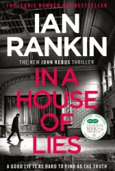 In A House Of Lies - The Brand New Rebus Thriller - The NO.1 Bestseller Paperback