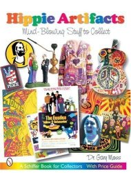 Hippie Artifacts: Mind-blowing Stuff To Collect Schiffer Book For Collectors