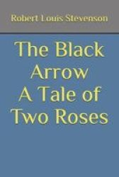 The Black Arrow A Tale Of Two Roses Paperback