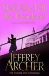 Shall We Tell The President? - Jeffrey Archer Paperback