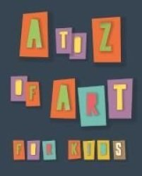 A To Z Of Art For Kids Paperback