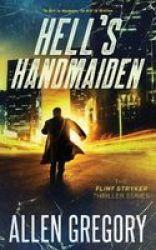 Hell& 39 S Handmaiden - The Flint Stryker Thriller Series - Book 3 Paperback