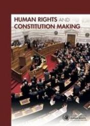 Human Rights And Constitution Making Paperback