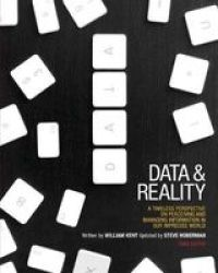 Data And Reality: A Timeless Perspective On Perceiving And Managing Information In Our Imprecise World 3RD Edition