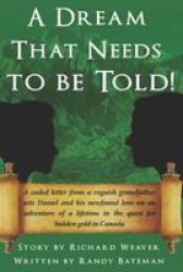 A Dream That Needs To Be Told Paperback
