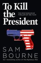 To Kill The President Paperback