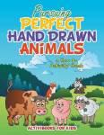 Pursuing Perfect Hand Drawn Animals