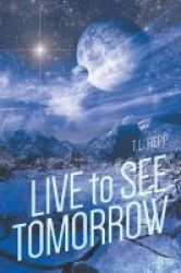 Live To See Tomorrow Paperback
