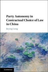 Party Autonomy In Contractual Choice Of Law In China Hardcover